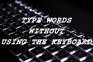 Type-words-without-using-the-keyboard-1